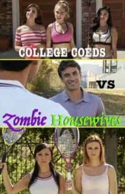 College Coeds vs Zombie Housewives +18 Film